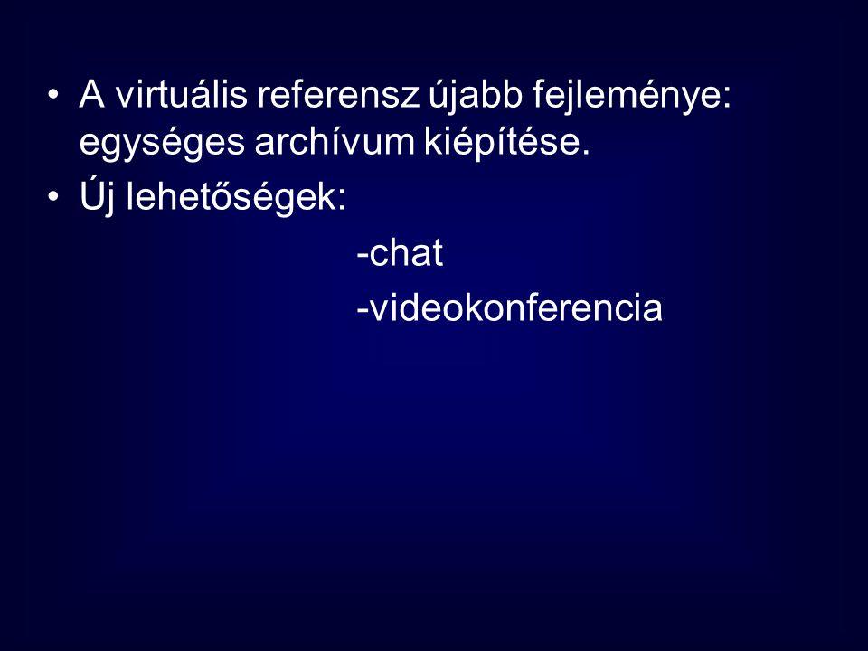 A virtuális referensz újabb fejleménye: egységes archívum kiépítése.