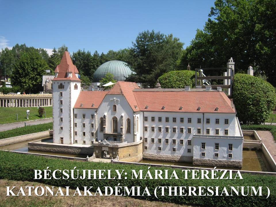 BÉCSÚJHELY: MÁRIA TERÉZIA KATONAI AKADÉMIA (THERESIANUM )