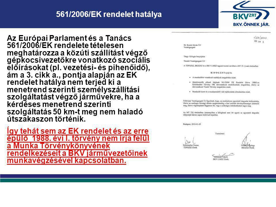 A Társaság munkavállalói jelenleg is rendelkeznek munkaszerződéssel.