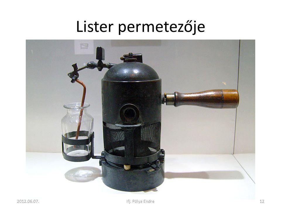 Lister permetezője 2012.06.07. ifj. Pólya Endre
