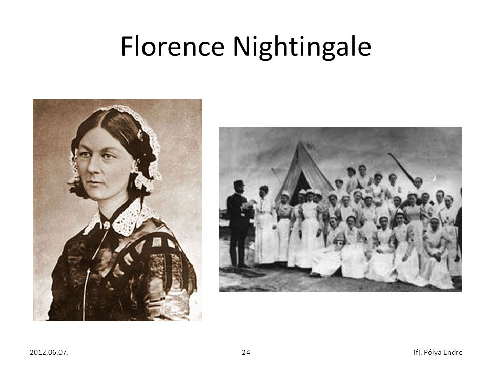 Florence Nightingale ifj. Pólya Endre 2011. december 07. 2012.06.07.