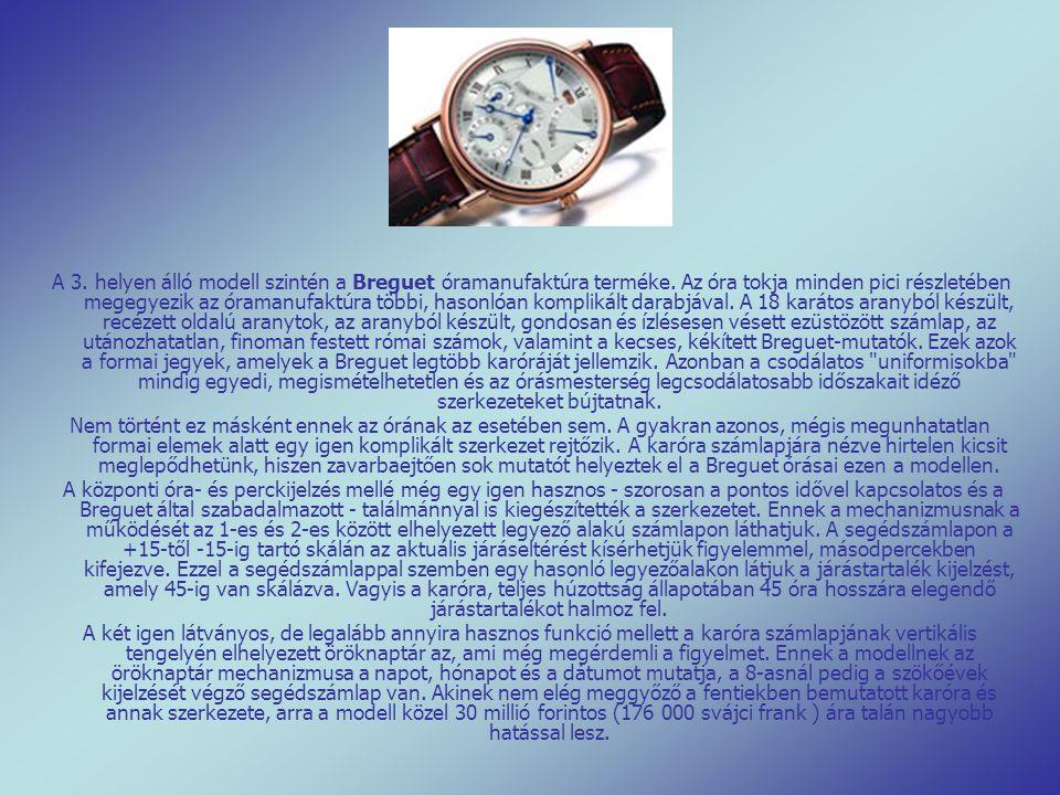 A 3. helyen álló modell szintén a Breguet óramanufaktúra terméke