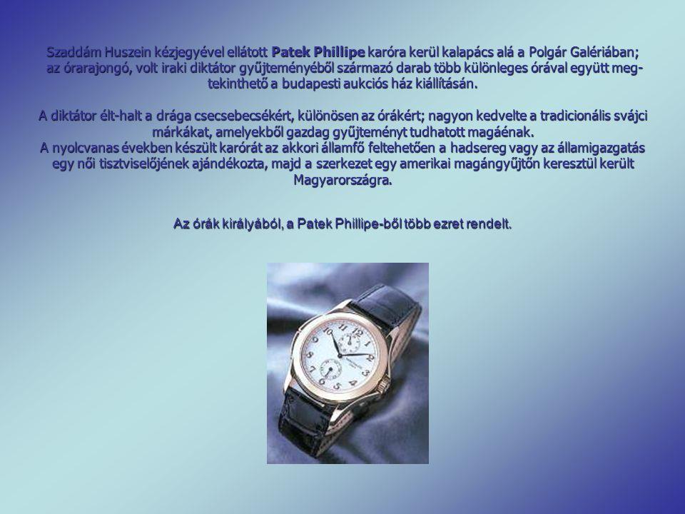 Az órák királyából, a Patek Phillipe-ből több ezret rendelt.