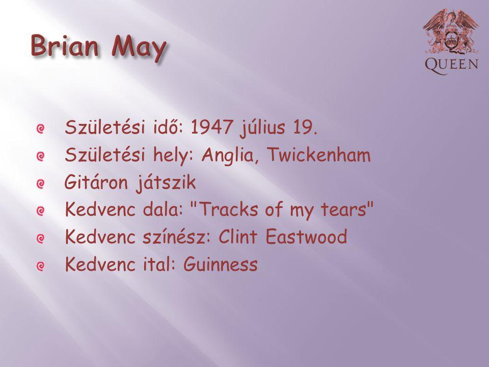 Brian May Születési idő: 1947 július 19.