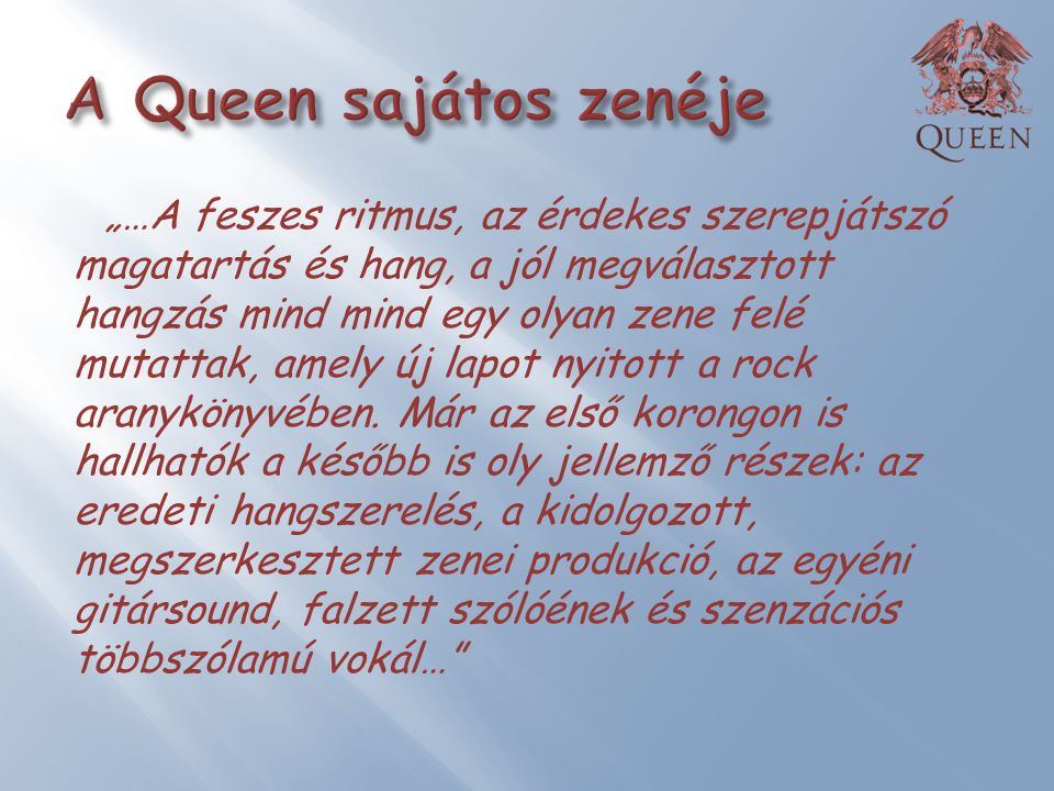 A Queen sajátos zenéje