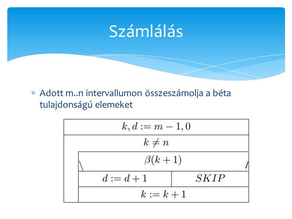 Számlálás Adott m..n intervallumon összeszámolja a béta tulajdonságú elemeket