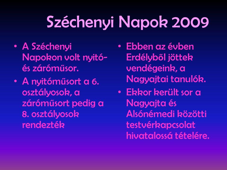 Széchenyi Napok 2009 A Széchenyi Napokon volt nyitó- és záróműsor.