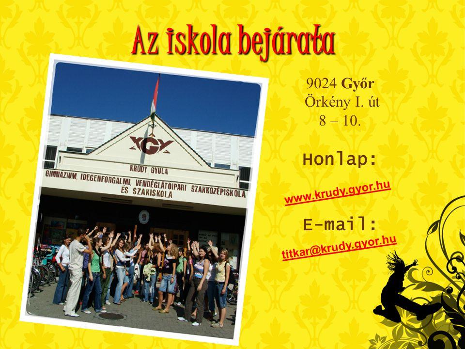 Az iskola bejárata Honlap: E-mail: 9024 Győr Örkény I. út 8 – 10.