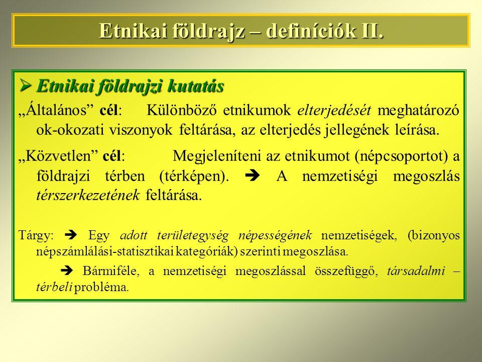 Etnikai földrajz – definíciók II.