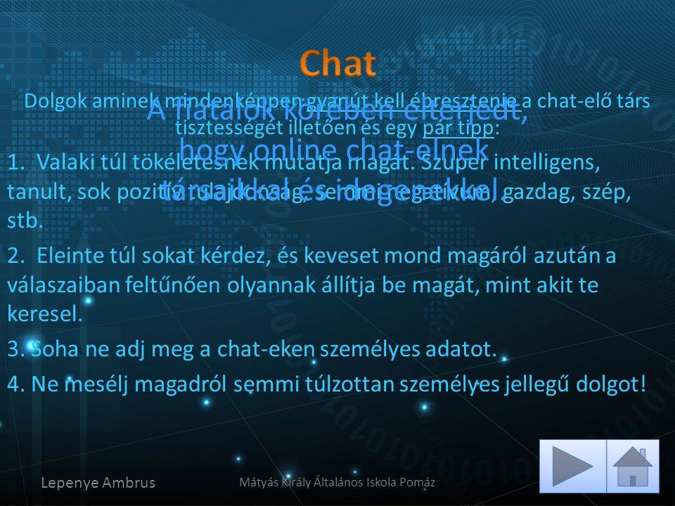 Chat A fiatalok körében elterjedt, hogy online chat-elnek