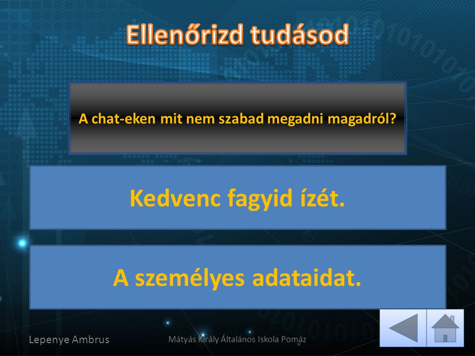 A chat-eken mit nem szabad megadni magadról