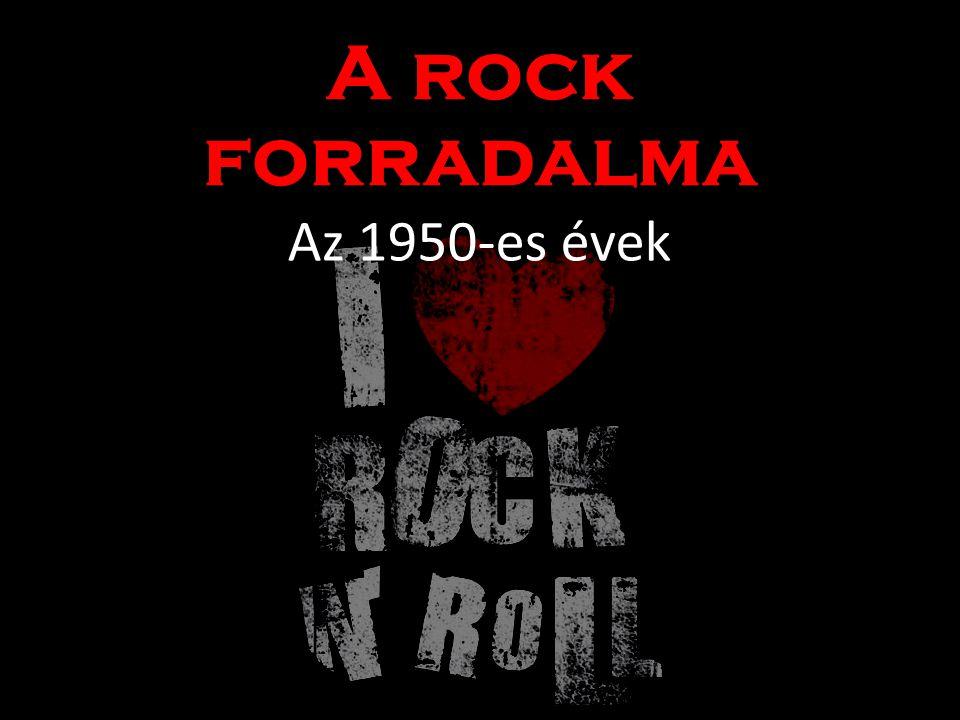 A rock forradalma Az 1950-es évek