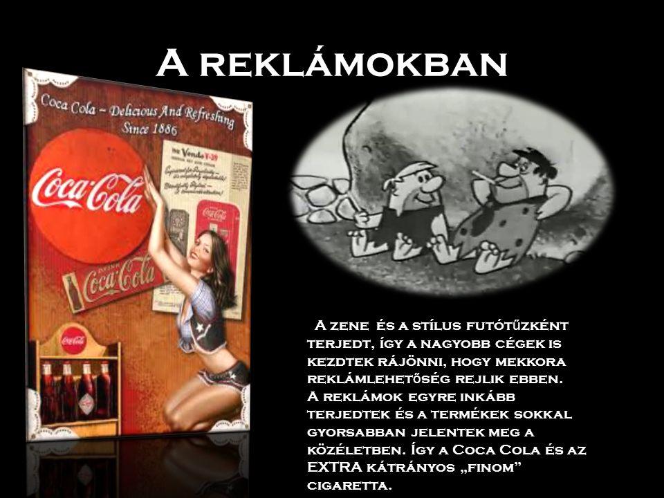 A reklámokban A zene és a stílus futótűzként terjedt, így a nagyobb cégek is kezdtek rájönni, hogy mekkora reklámlehetőség rejlik ebben.