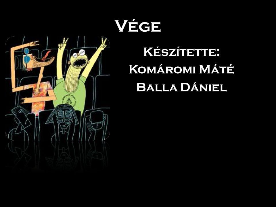Készítette: Komáromi Máté Balla Dániel