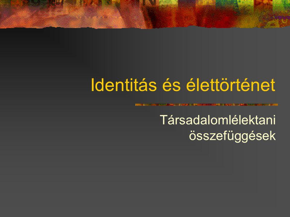 Identitás és élettörténet