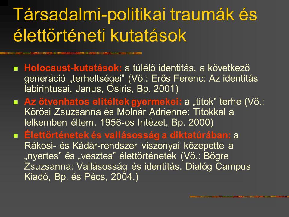 Társadalmi-politikai traumák és élettörténeti kutatások