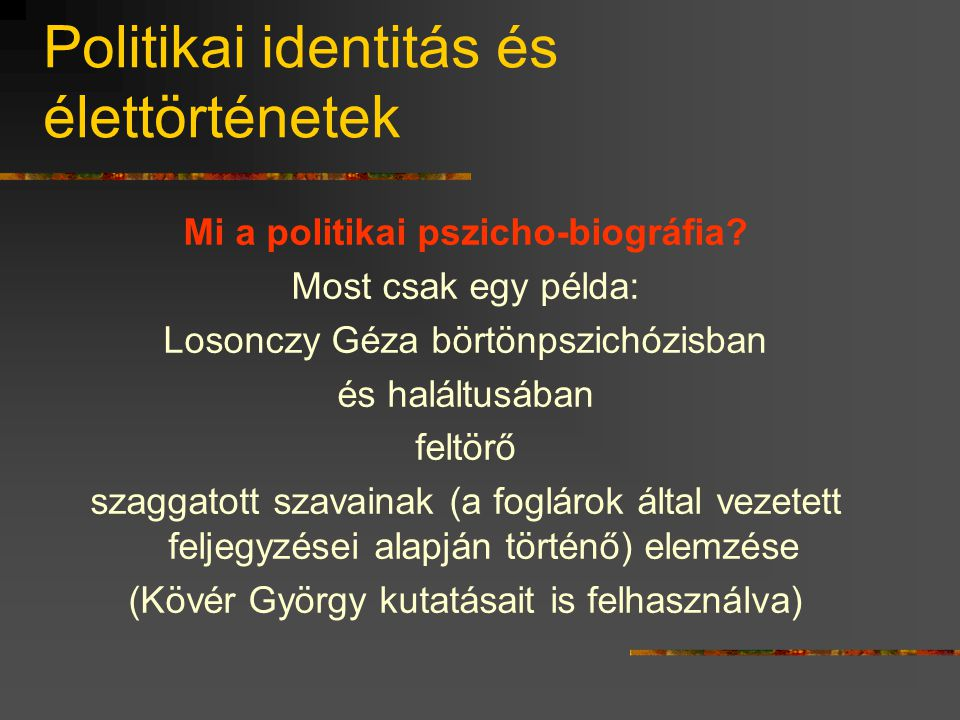 Politikai identitás és élettörténetek