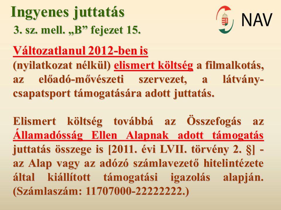 Ingyenes juttatás Változatlanul 2012-ben is