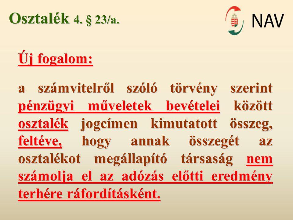 Osztalék 4. § 23/a. Új fogalom: