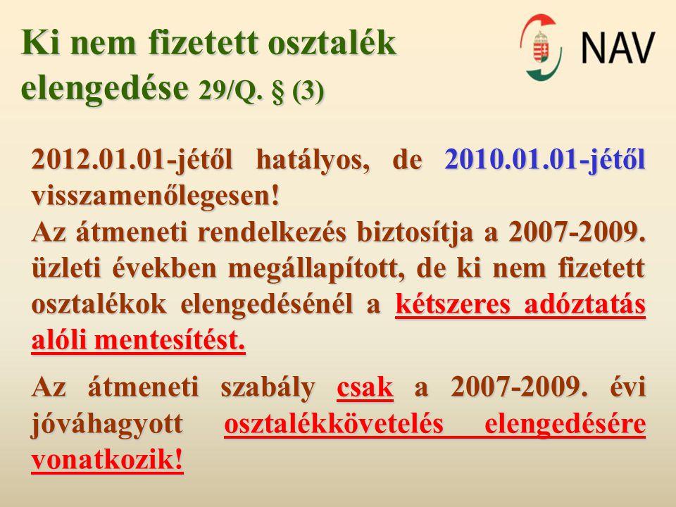 Ki nem fizetett osztalék elengedése 29/Q. § (3)