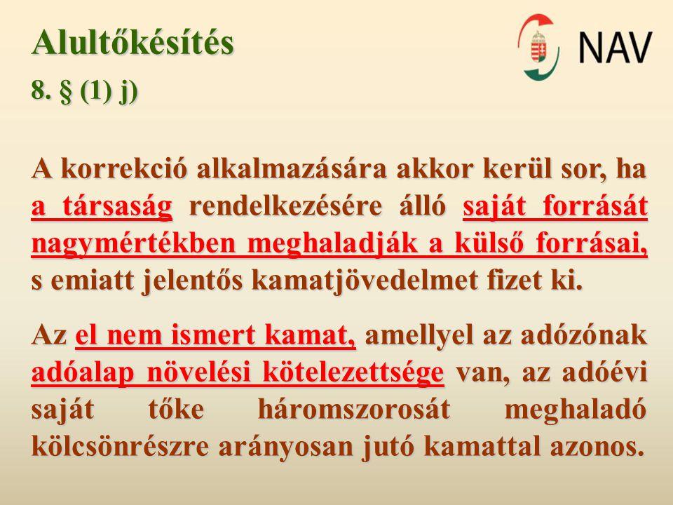 Alultőkésítés 8. § (1) j)