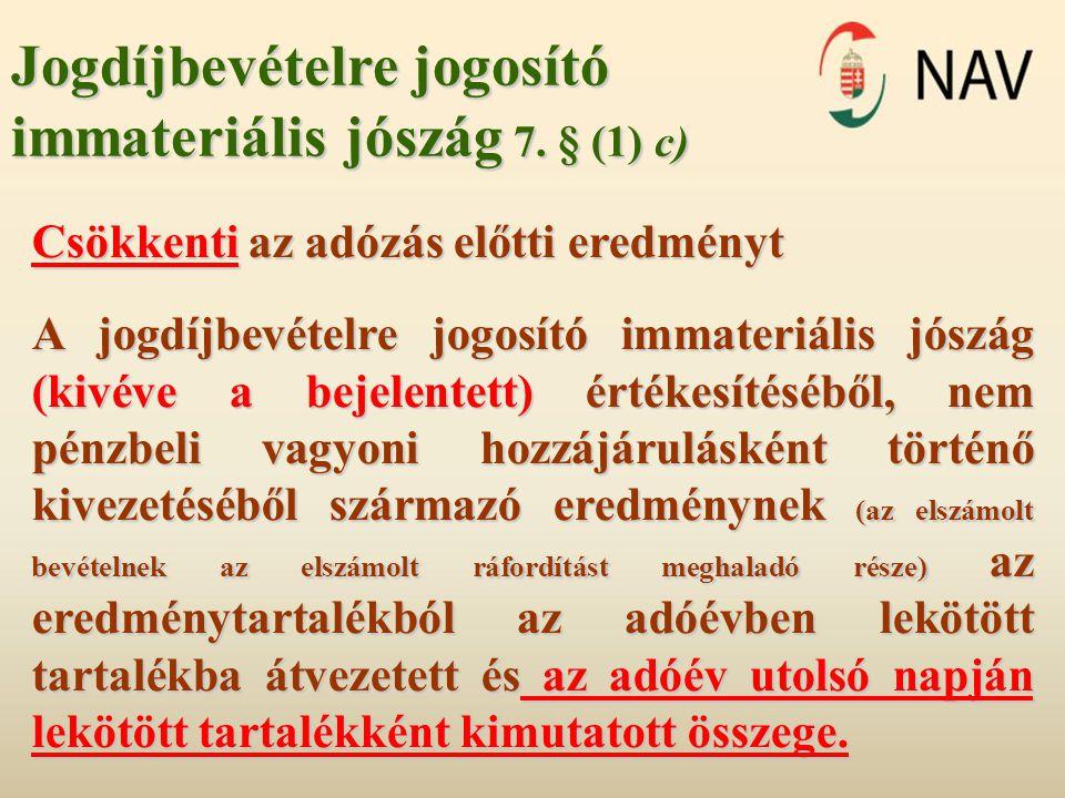 Jogdíjbevételre jogosító immateriális jószág 7. § (1) c)