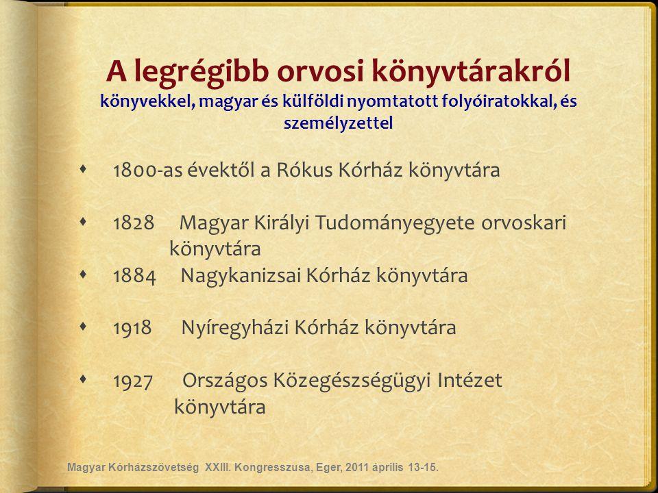 A legrégibb orvosi könyvtárakról könyvekkel, magyar és külföldi nyomtatott folyóiratokkal, és személyzettel