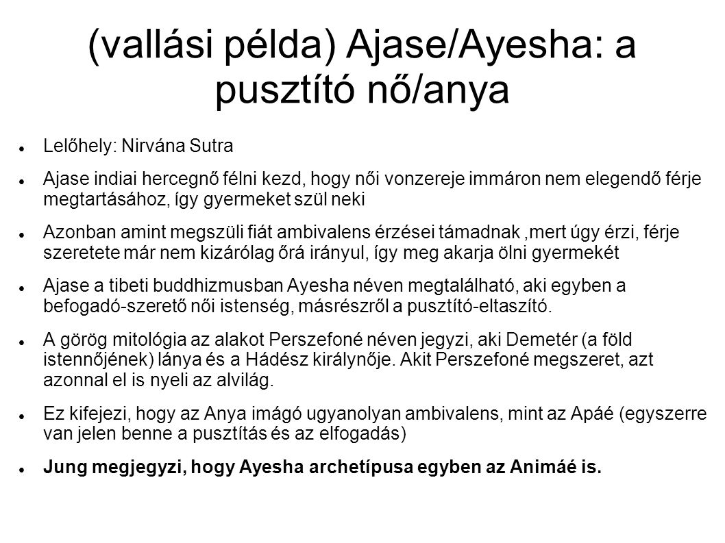 (vallási példa) Ajase/Ayesha: a pusztító nő/anya