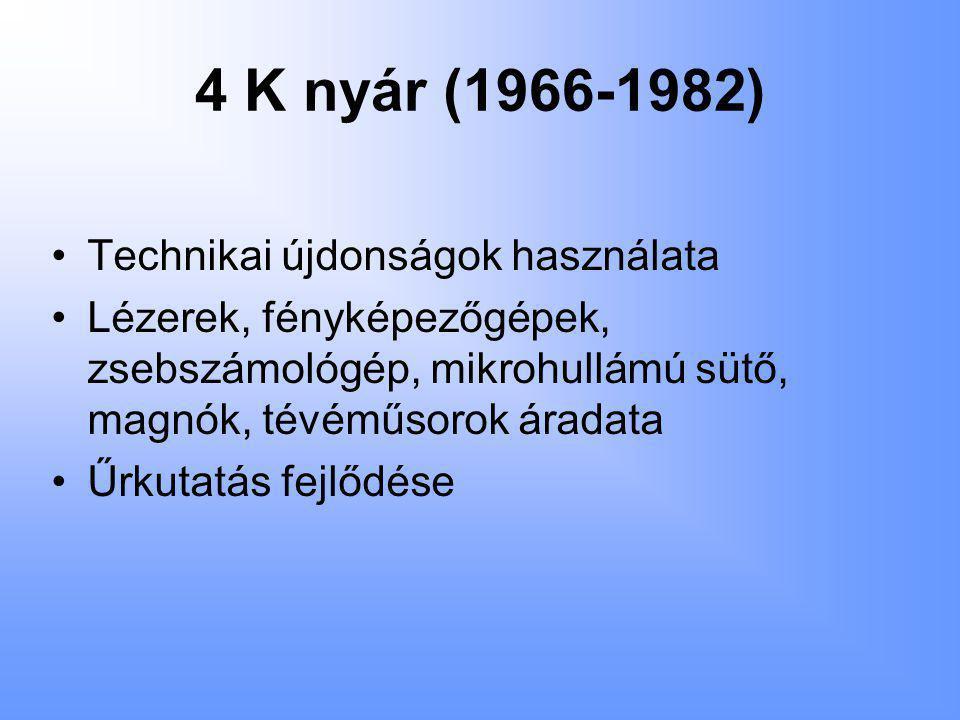 4 K nyár (1966-1982) Technikai újdonságok használata