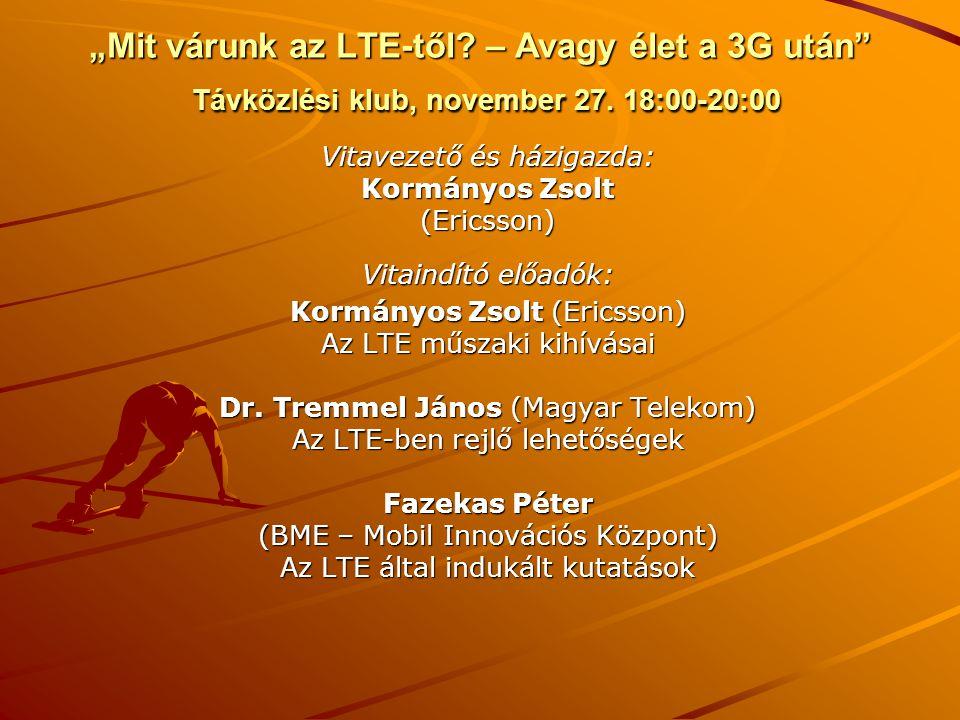 """""""Mit várunk az LTE-től – Avagy élet a 3G után Távközlési klub, november 27. 18:00-20:00"""