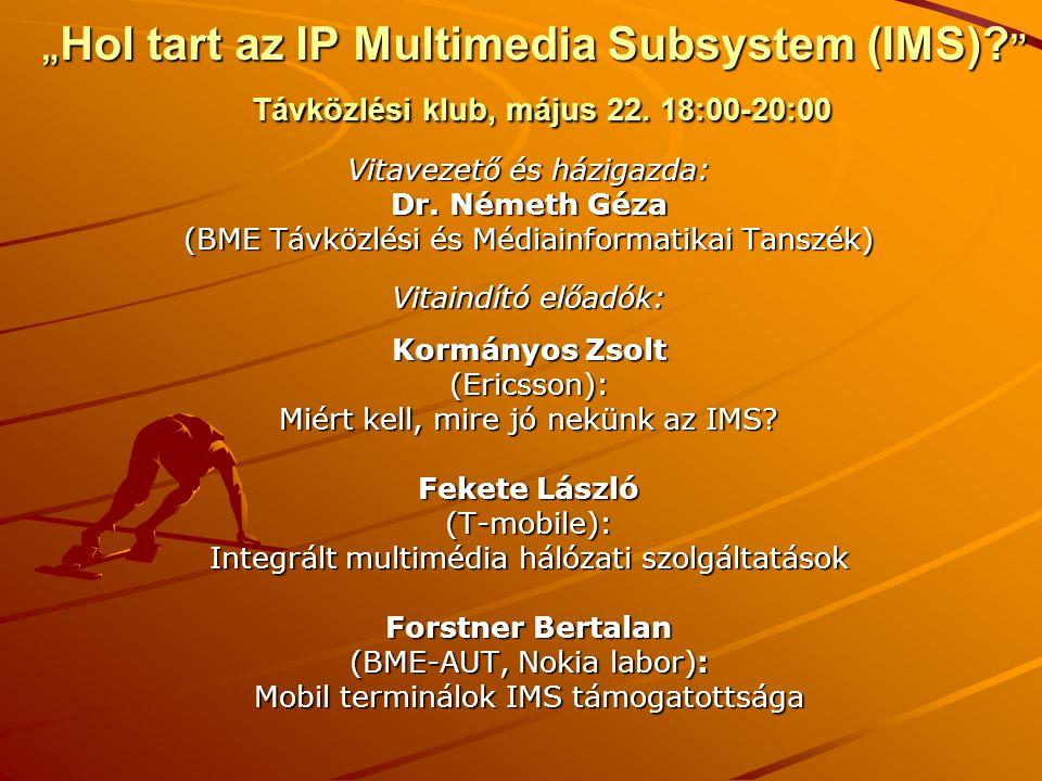 """""""Hol tart az IP Multimedia Subsystem (IMS) Távközlési klub, május 22. 18:00-20:00"""