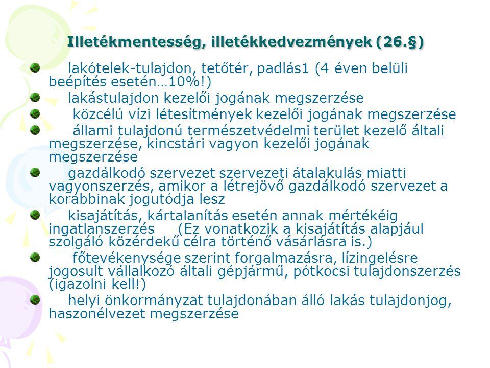 Illetékmentesség, illetékkedvezmények (26.§)