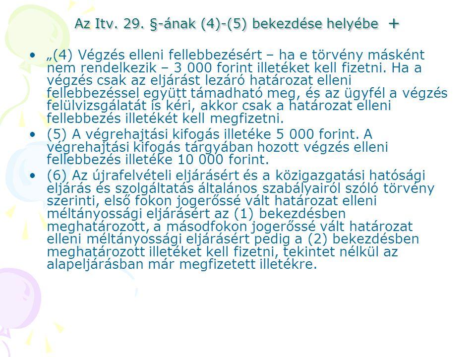 Az Itv. 29. §-ának (4)-(5) bekezdése helyébe +