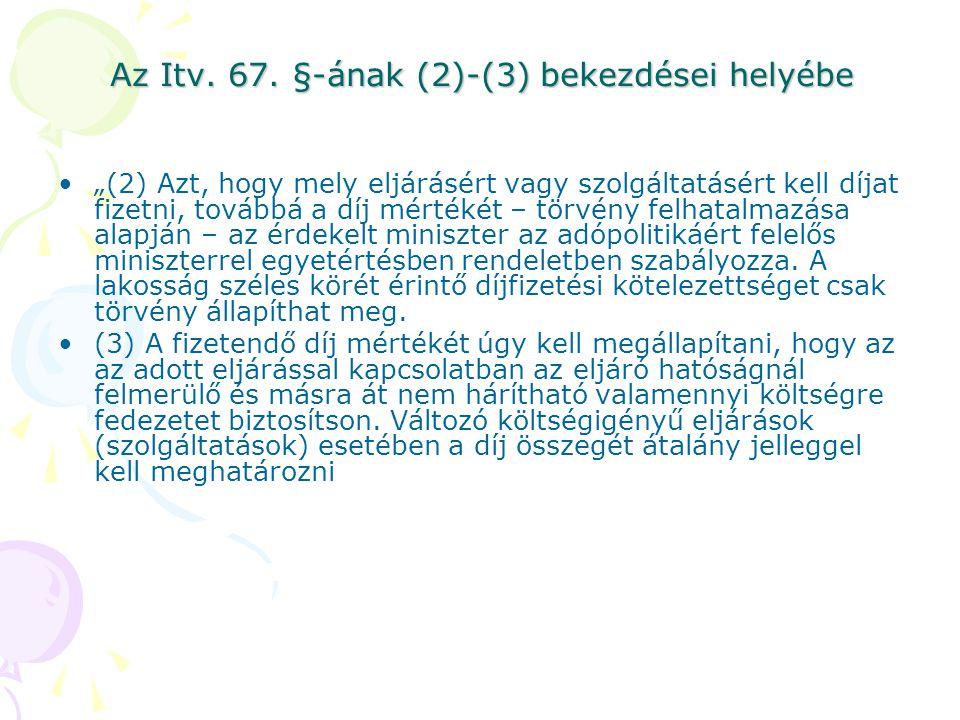 Az Itv. 67. §-ának (2)-(3) bekezdései helyébe