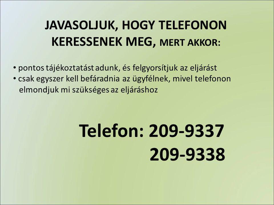 JAVASOLJUK, HOGY TELEFONON KERESSENEK MEG, MERT AKKOR: