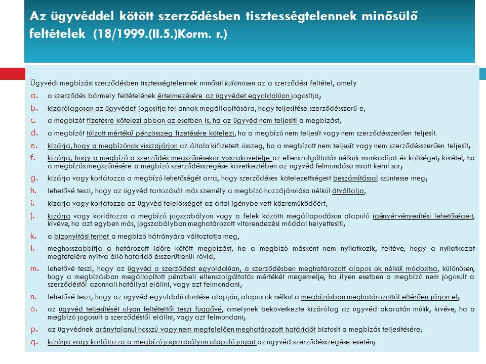 Az ügyvéddel kötött szerződésben tisztességtelennek minősülő feltételek (18/1999.(II.5.)Korm. r.)