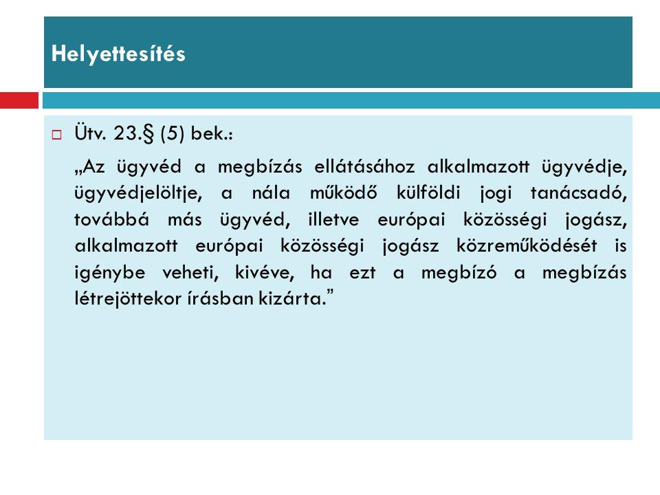 Helyettesítés Ütv. 23.§ (5) bek.: