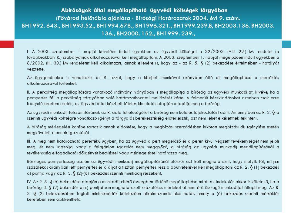 Abíróságok által megállapítható ügyvédi költségek tárgyában