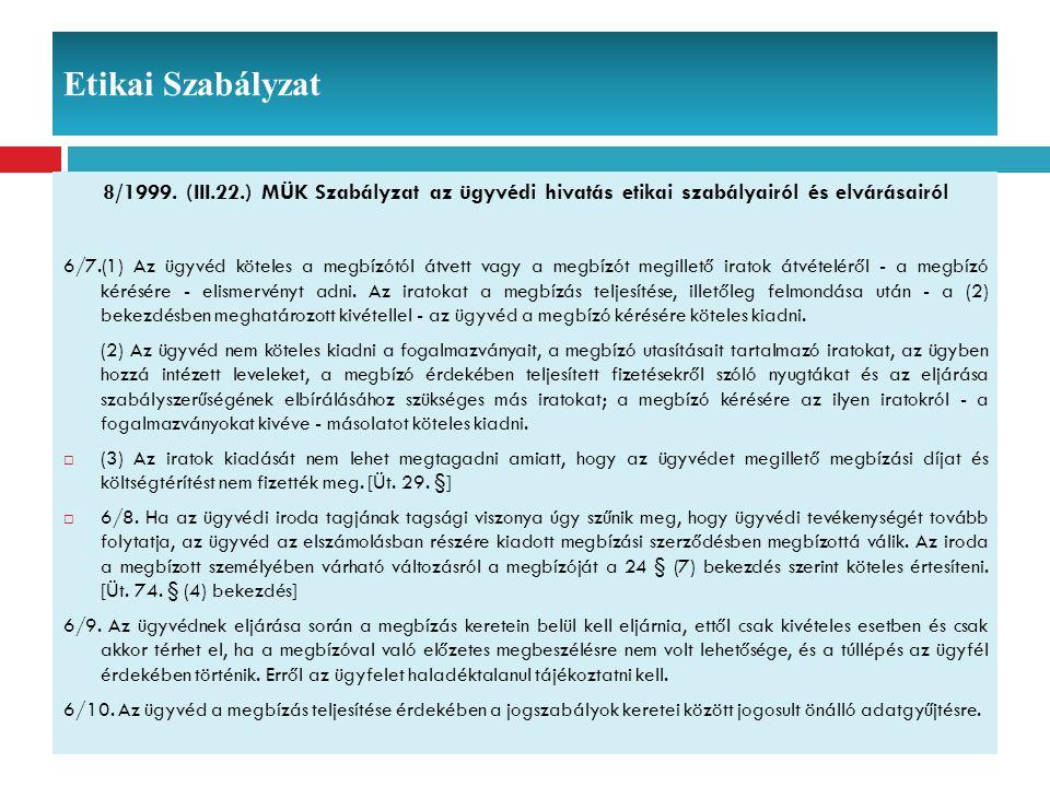 Etikai Szabályzat 8/1999. (III.22.) MÜK Szabályzat az ügyvédi hivatás etikai szabályairól és elvárásairól.