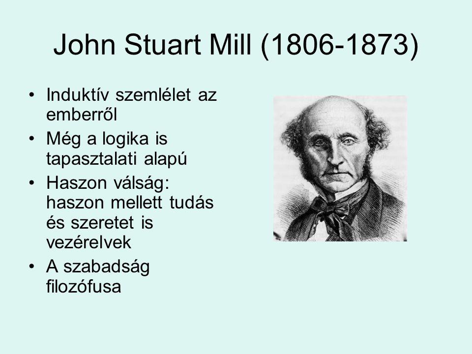 John Stuart Mill (1806-1873) Induktív szemlélet az emberről
