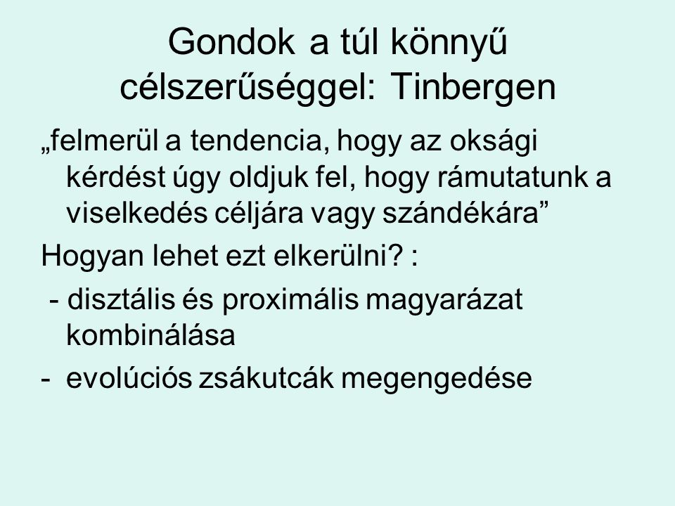 Gondok a túl könnyű célszerűséggel: Tinbergen