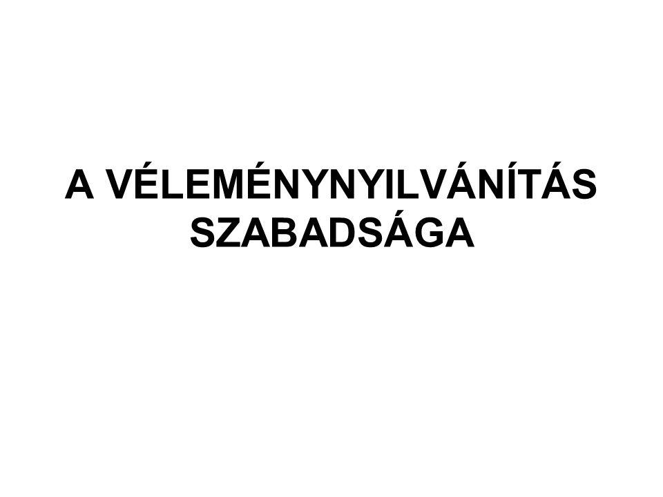 A VÉLEMÉNYNYILVÁNÍTÁS SZABADSÁGA