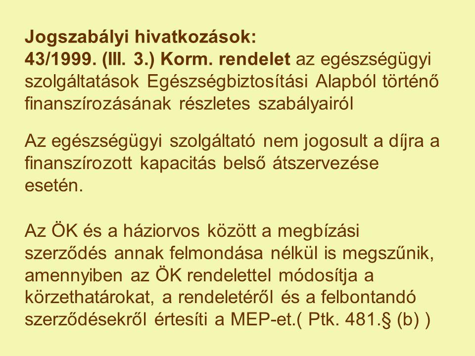 Jogszabályi hivatkozások: 43/1999. (III. 3. ) Korm