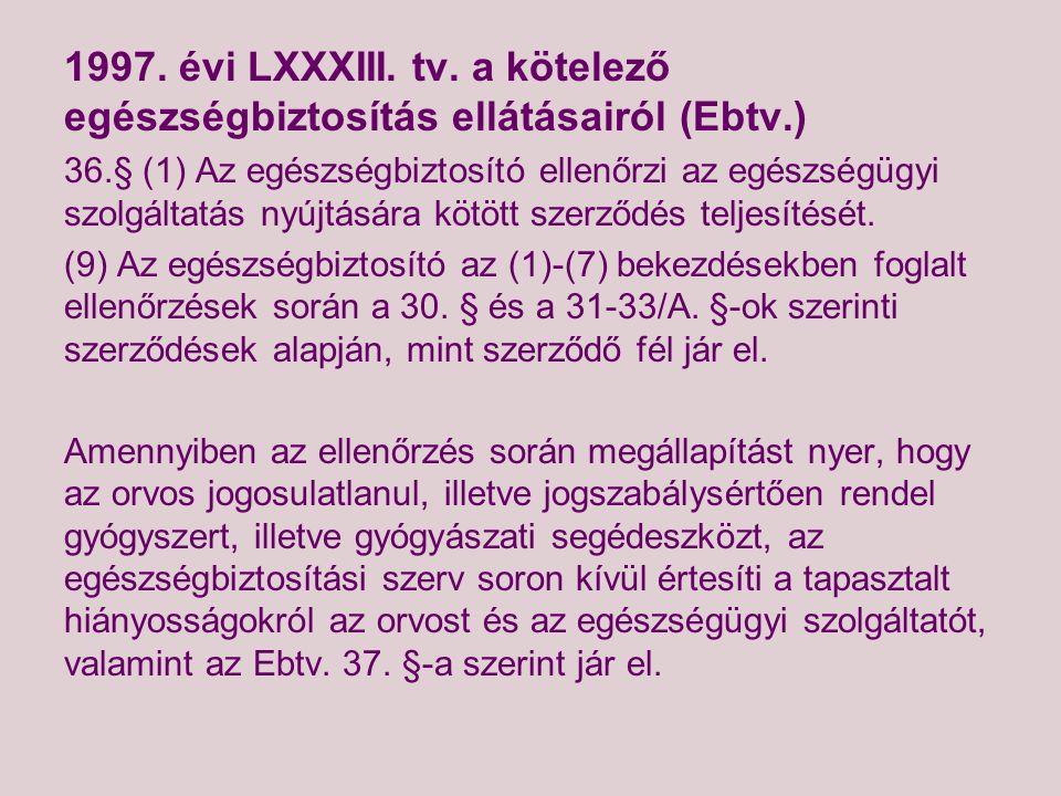 1997. évi LXXXIII. tv. a kötelező egészségbiztosítás ellátásairól (Ebtv.)