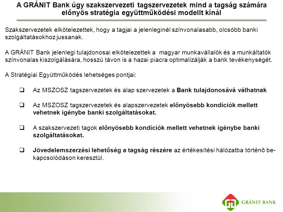 A GRÁNIT Bank úgy szakszervezeti tagszervezetek mind a tagság számára előnyös stratégia együttműködési modellt kínál