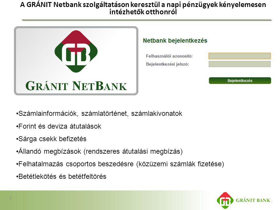 A GRÁNIT Netbank szolgáltatáson keresztül a napi pénzügyek kényelemesen intézhetők otthonról