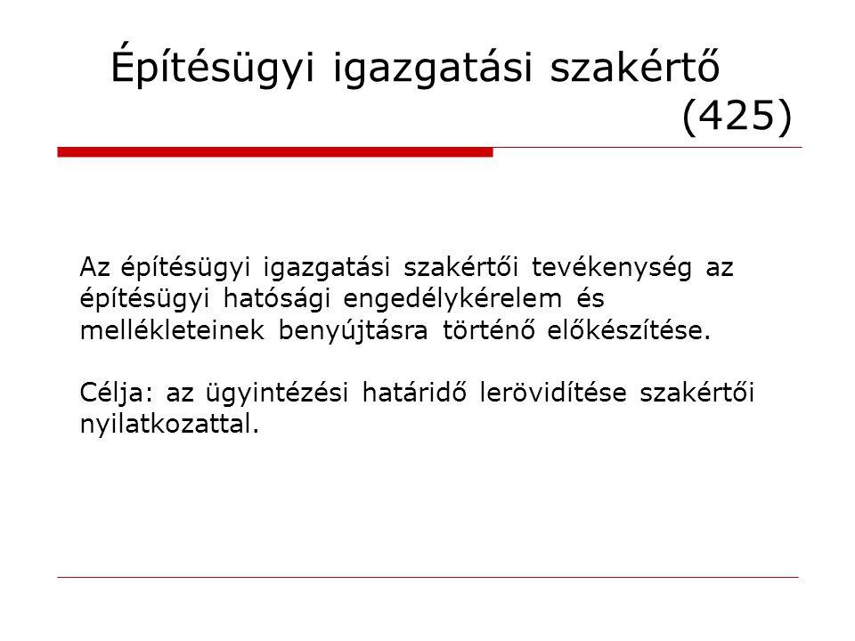 Építésügyi igazgatási szakértő (425)
