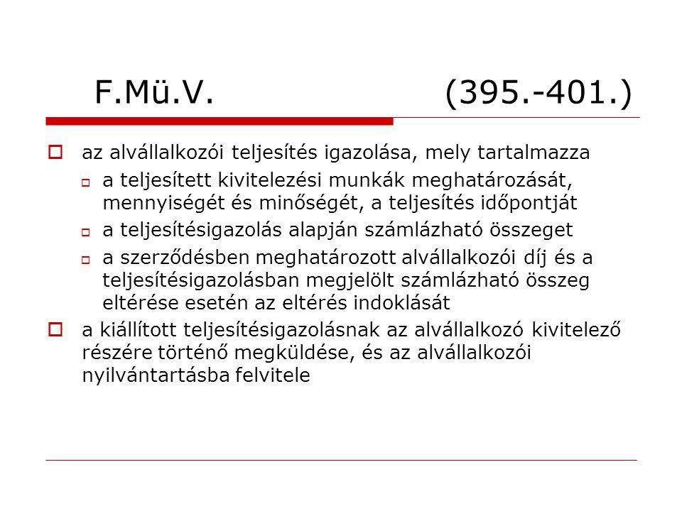 F.Mü.V. (395.-401.) az alvállalkozói teljesítés igazolása, mely tartalmazza.