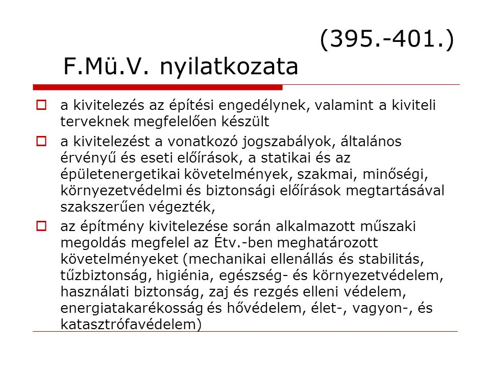 (395.-401.) F.Mü.V. nyilatkozata a kivitelezés az építési engedélynek, valamint a kiviteli terveknek megfelelően készült.