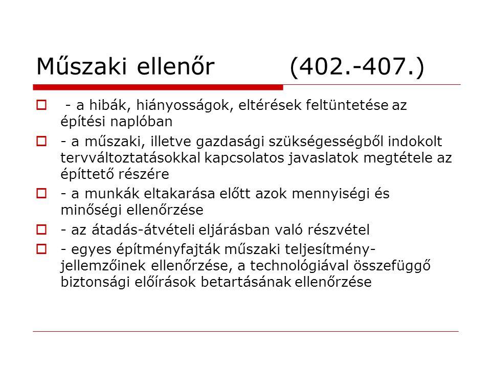Műszaki ellenőr (402.-407.) - a hibák, hiányosságok, eltérések feltüntetése az építési naplóban.